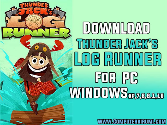 Download-Install  Thunder Jack's Log Runner Game For PC-windows 7,8,10,MAC- for Free