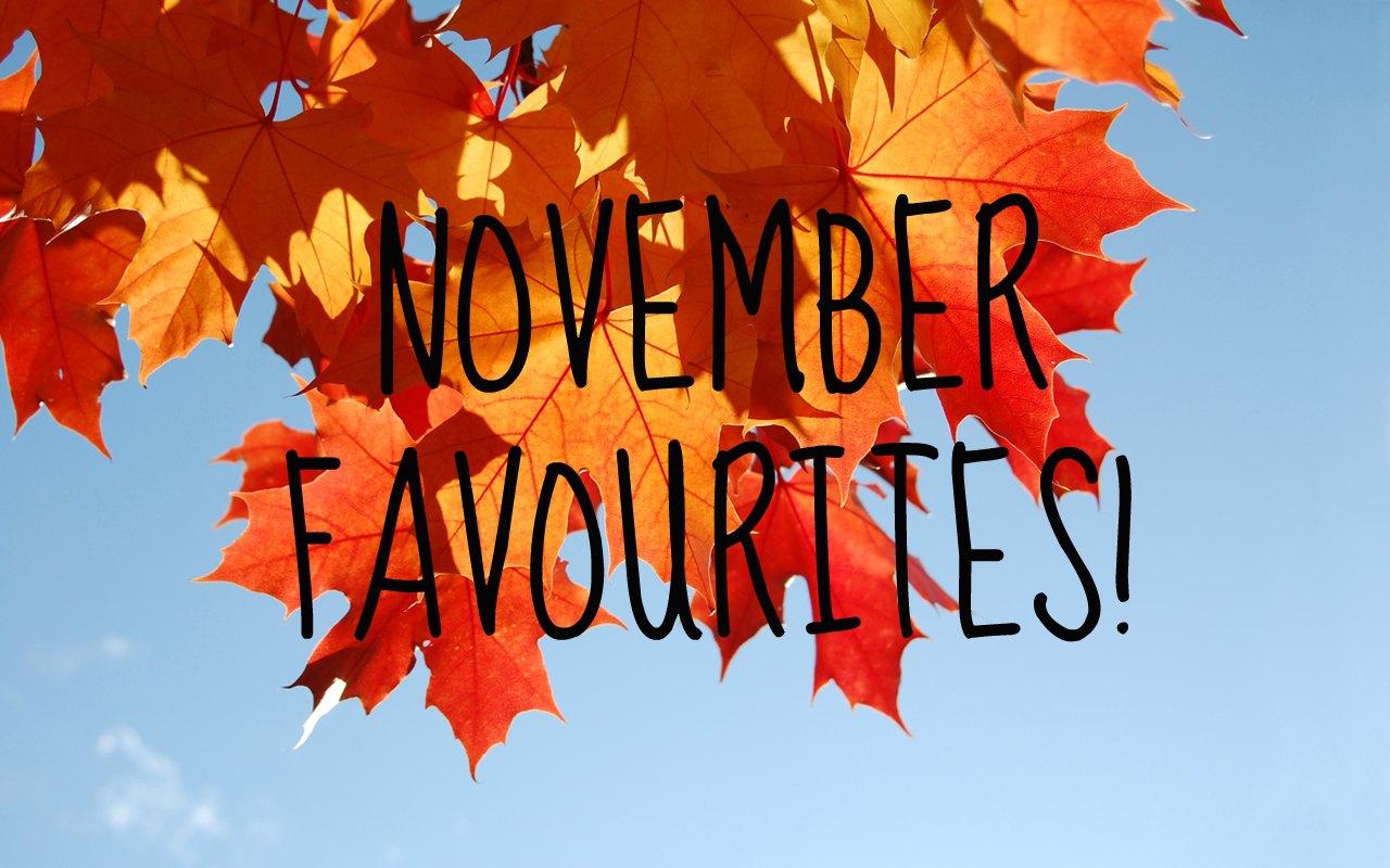 November favourites!