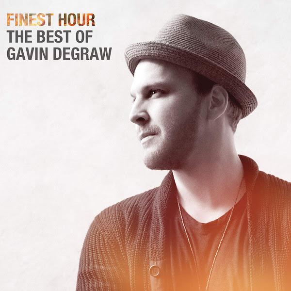 Gavin DeGraw - Finest Hour: The Best of Gavin DeGraw Cover