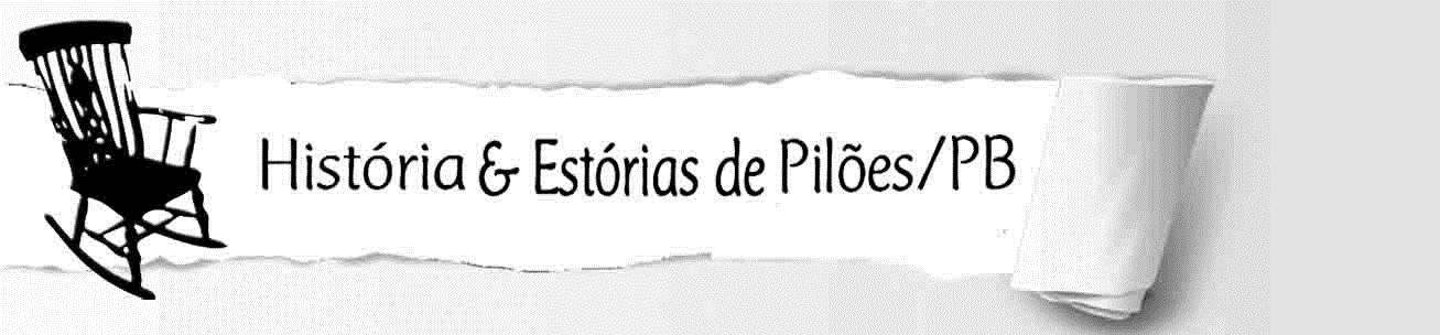 História & Estórias de Pilões/PB