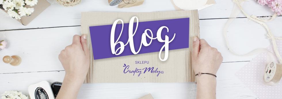 Blog sklepu CraftyMoly