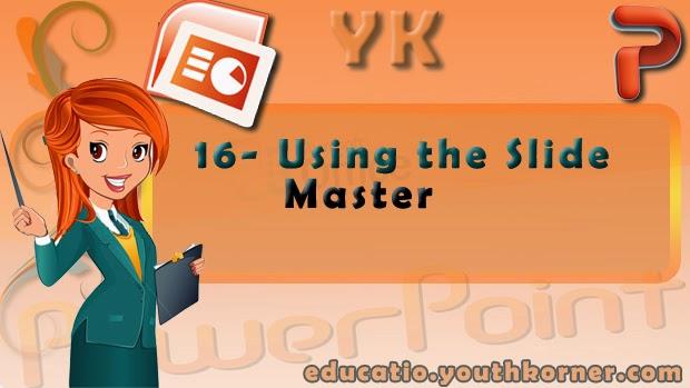 16-Using the Slide Master