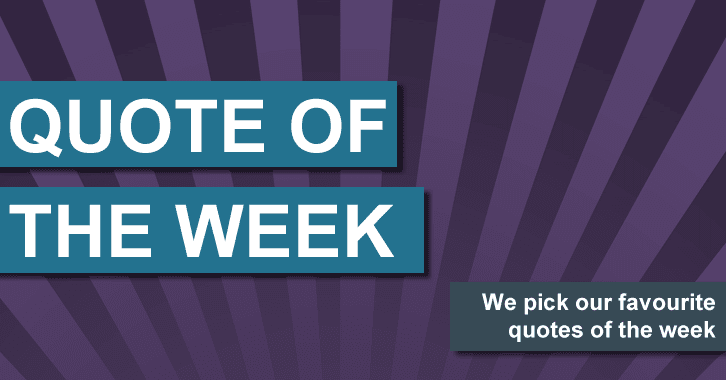 Quote of the Week, 12th October 2014