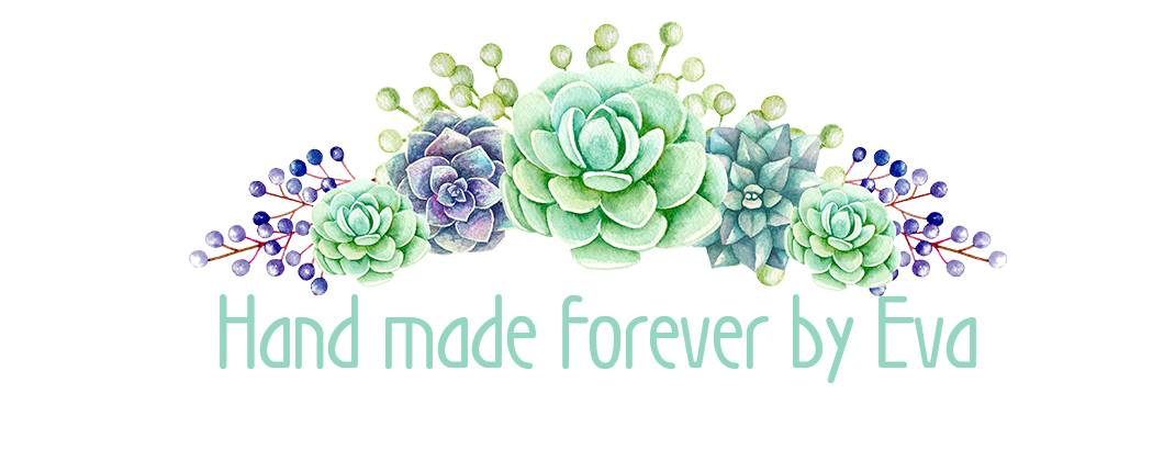 Hand made forever by Eva
