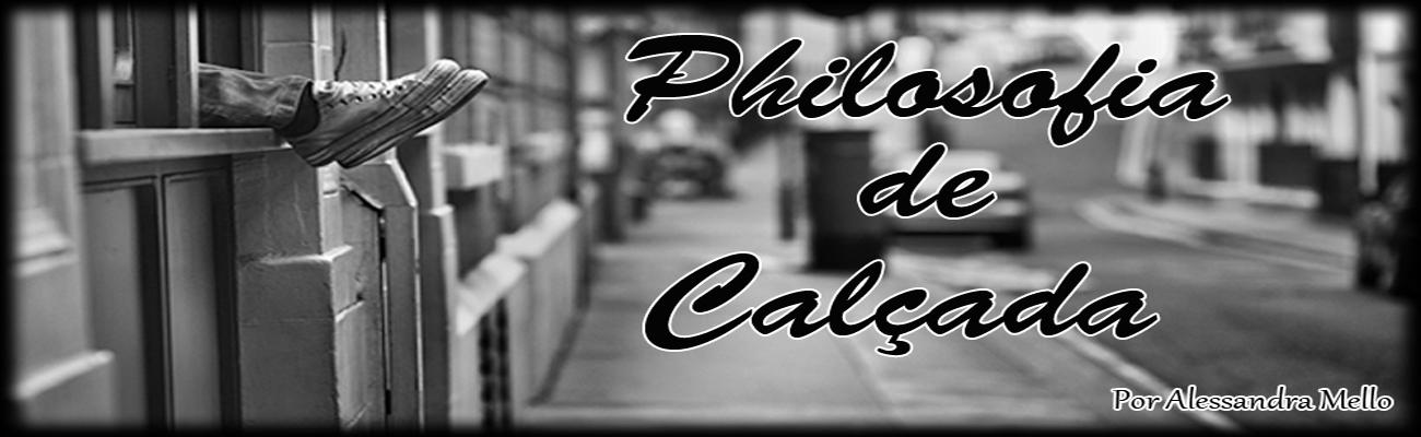 Philosofia de Calçada