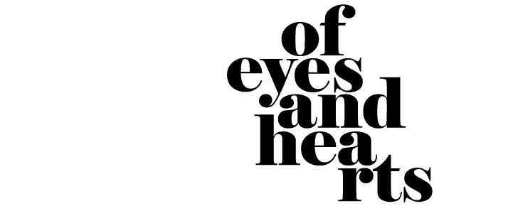 Of eyes and hearts