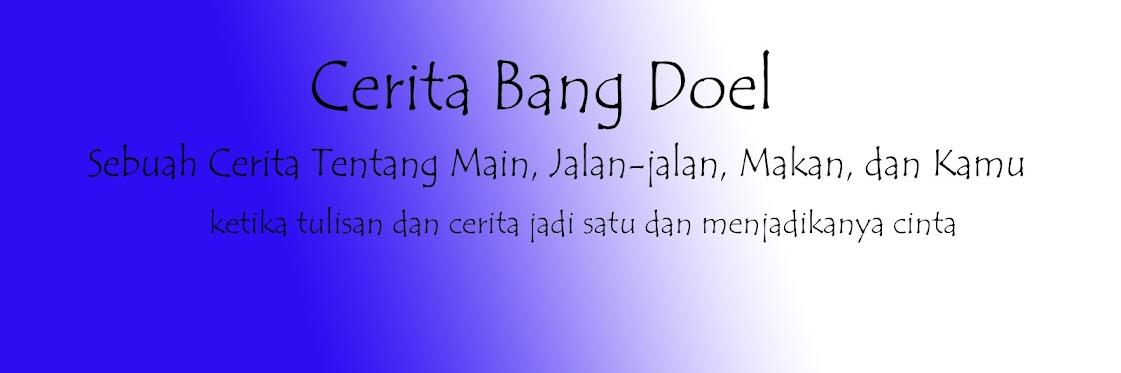 Cerita Bang Doel