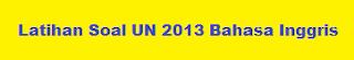 Soal UN Bahasa Inggris SMP 2014 dan Bocoran Kunci Jawab  7 Mei 2014 pict