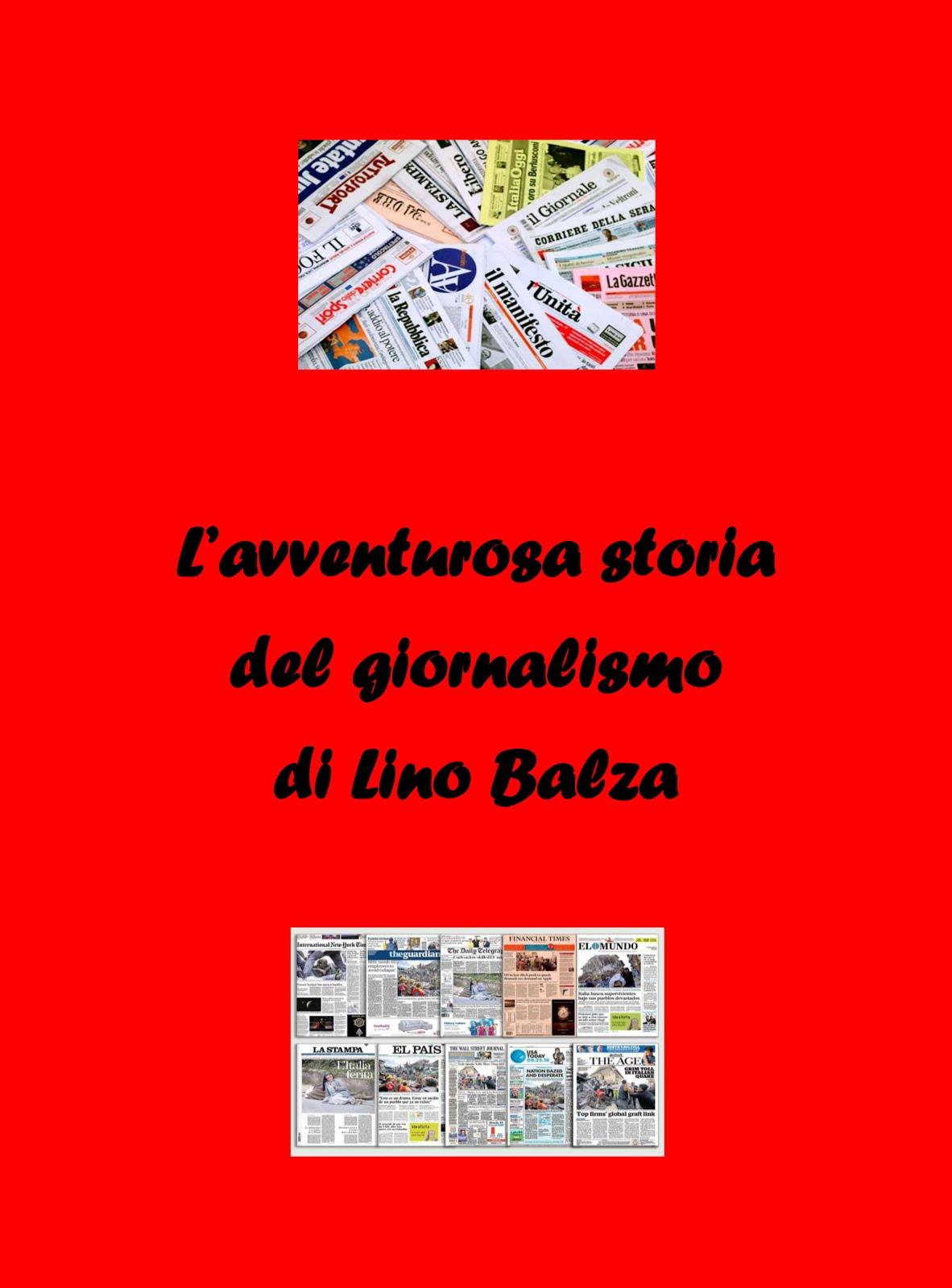 L'avventurosa storia del giornalismo di Lino Balza