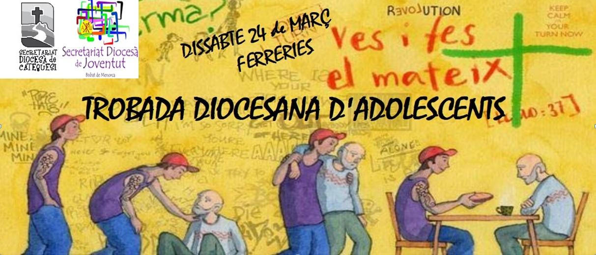 TROBADA DIOCESANA D'ADOLESCENTS