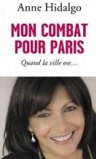 Anne Hidalgo, mon combat pour Paris