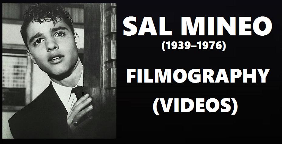 SAL MINEO: FILMOGRAPHY (VIDEOS)