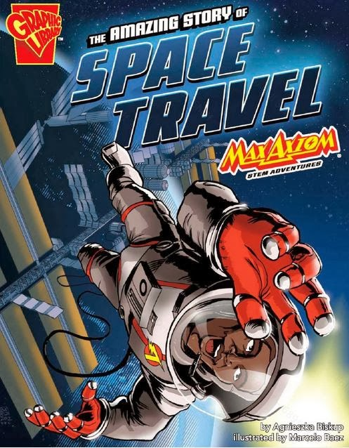 "Book cover: ""The Amazing Story of Space Travel,"" in the ""Max Axiom STEM Adventures"" series. The title character is in a space suit, in free-fall, tethered to the exterior of a framework in space"
