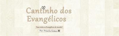 ®Cantinho dos Evangélicos
