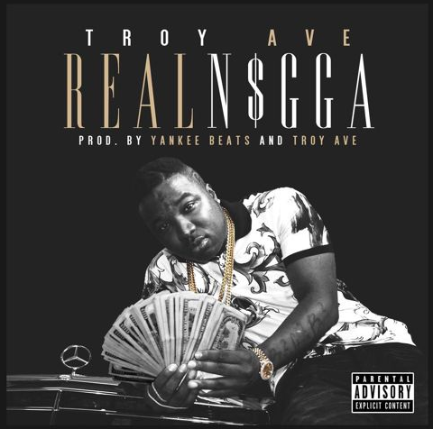 Troy Ave - Real Nigga Cover