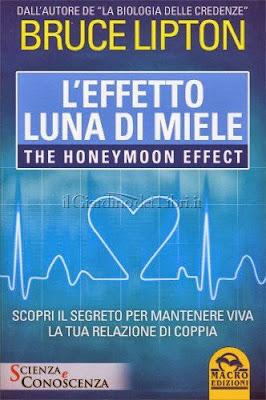 L'Effetto Luna di Miele - Scopri il segreto per mantenere viva la tua relazione di coppia - Bruce Lipton