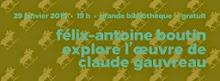 Grande Bibliothèque/ Félix-Antoine Boutin explore l'œuvre de Claude Gauvreau