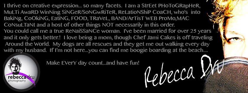 Rebecca Dru: life thru my eyes...