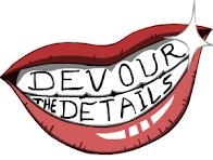 Devour the Details