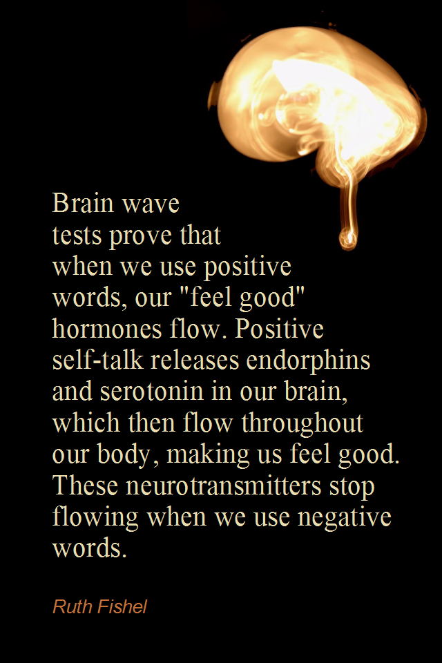 visual quote - image quotation for AFFIRMATIONS - Brain wave tests prove that when we use positive words, our