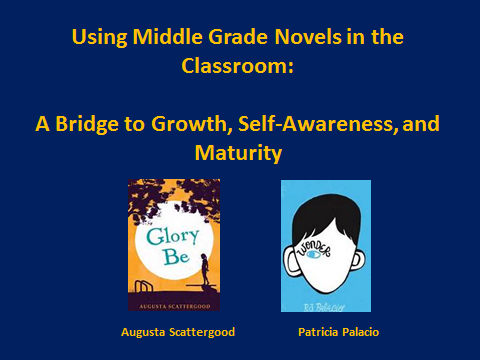 Using Middle Grade Novels in the Classroom: A Bridge to Growth, Self-Awareness, and Maturity