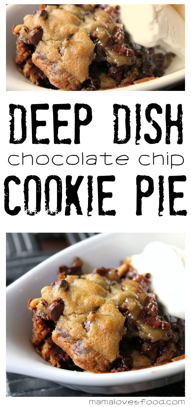 Deep Dish Chocolate Chip Cookie Pie from Mama Loves Food