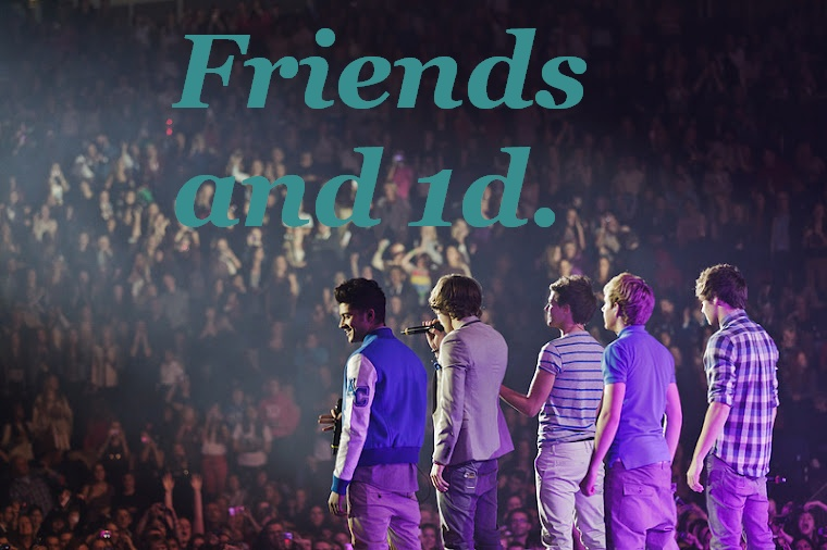 friends and 1d