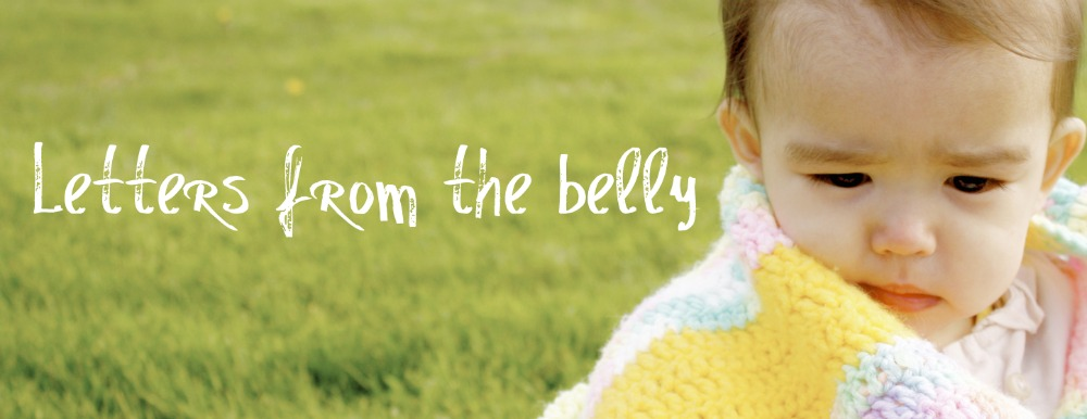 Letters from the Belly