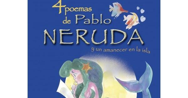 Blog de los ni os cuatro poemas de pablo neruda y un for Poemas de invierno pablo neruda