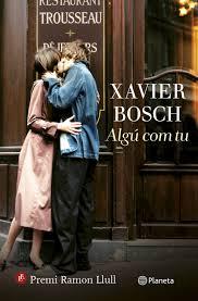 Algú com tu, de Xavier Bosch