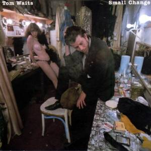 Tom Waits - Small change (1976)