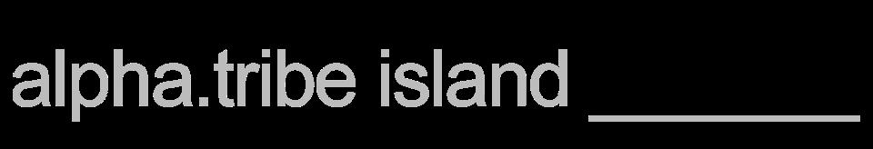 alpha.tribe____island