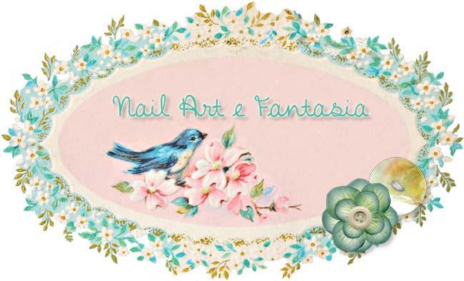 NAIL ART E FANTASIA
