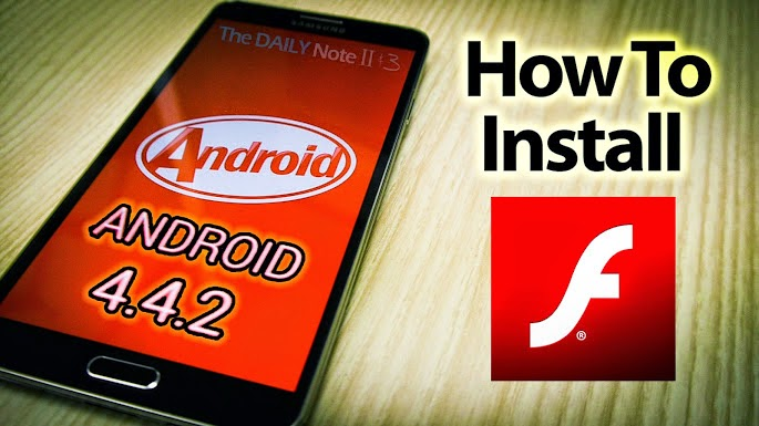 How to Install Flash Player Android On KitKat 4.4.2/4.4.3/4.4.4 For Free