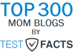 Named a Top 300 Mom Blog by Test Facts