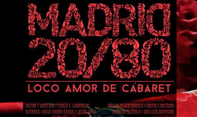 Apoya nuestro proyecto MADRID 20/80 LOCO AMOR DE CABARET