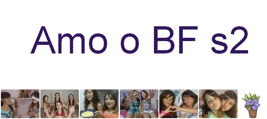 Bf amo muito