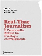 Real-Time Journalism. Il Futuro della Notizia tra liveblog e coinvolgimento - eBook