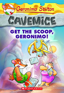 Geronimo Stilton Cavemice: Get the Scoop, Geronimo!