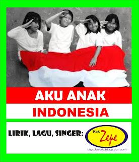 AKU ANAK INDONESIA - Lagu Anak Karya Kak Zepe Sebuah lagu yang