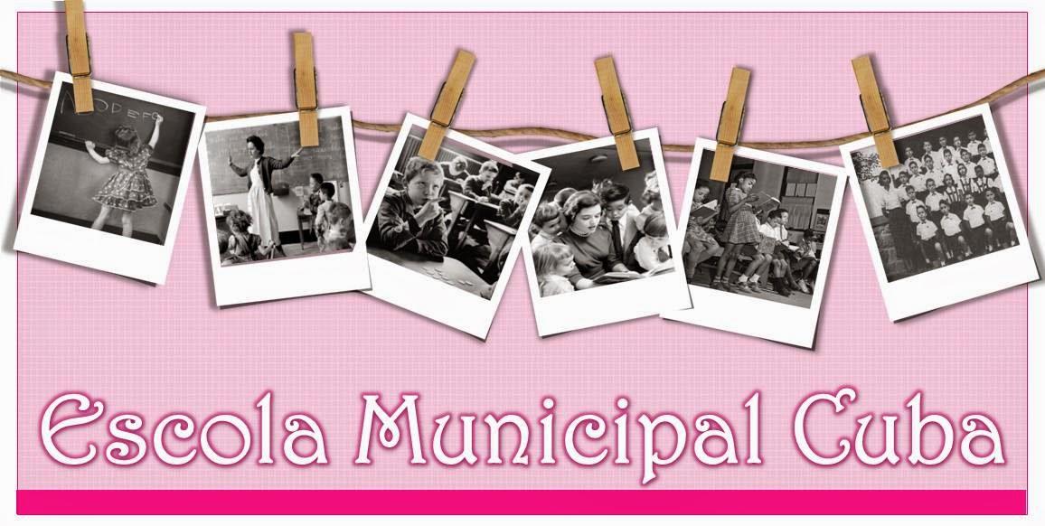 <center>Escola Municipal Cuba</center>