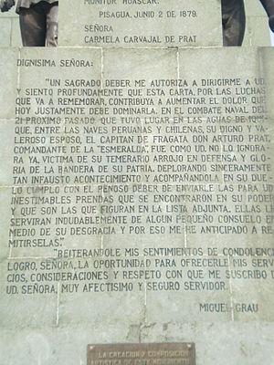 La carta que Grau, caballerosamente, envió a la viuda del capitán Prat, fue tallada en un monumento en un parque del centro de Santiago de Chile.