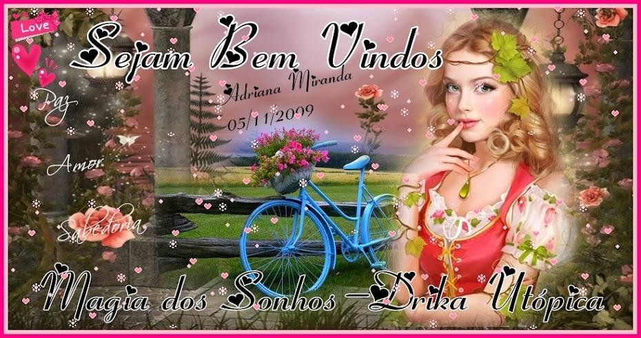 \♥/Magia dos Sonhos_ Drika Utópica \♥/