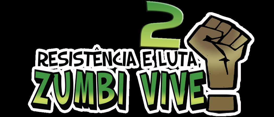 Resistência e Luta, Zumbi Vive!