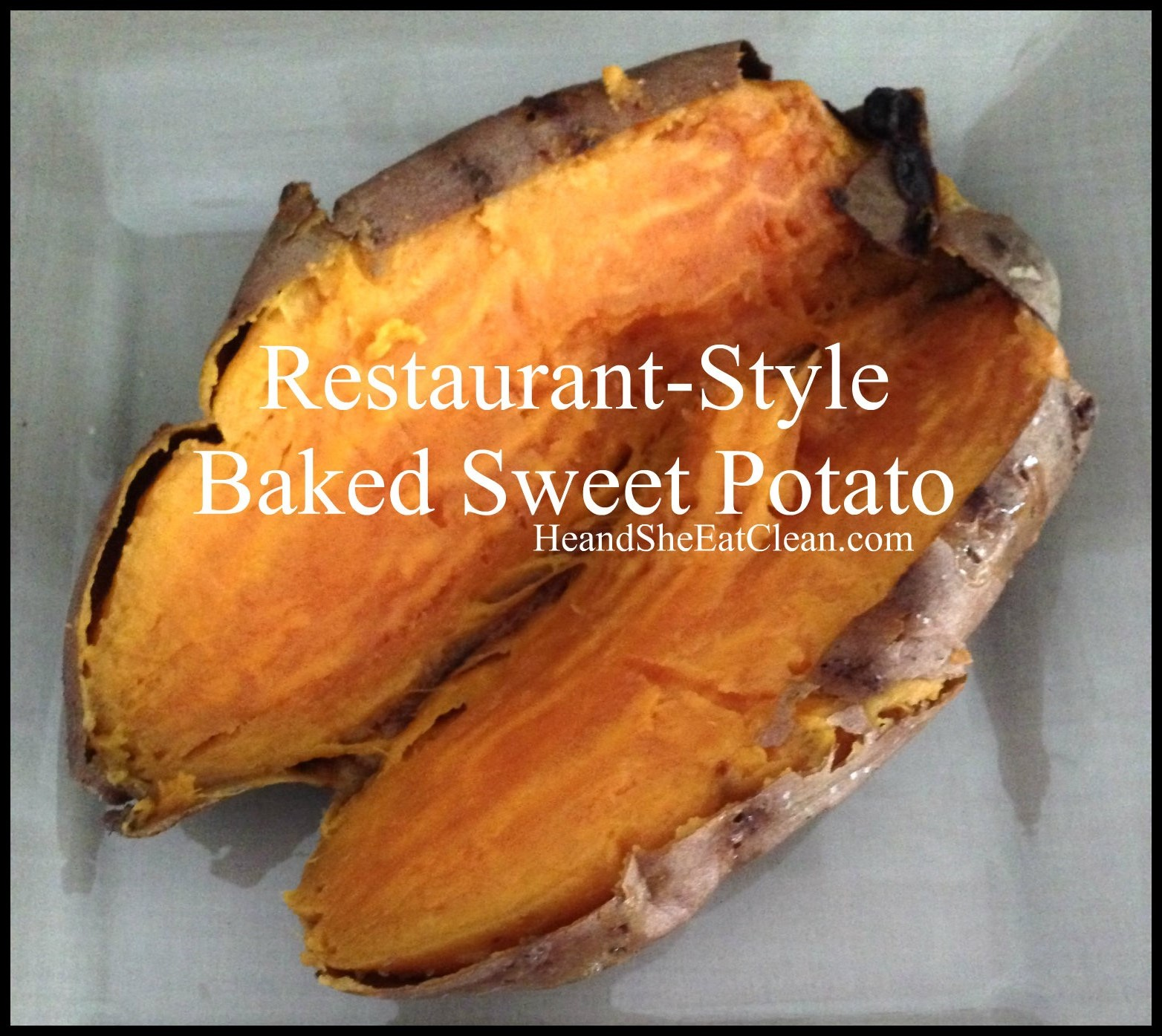 ... Recipe :: Restaurant-Style Baked Sweet Potato ~ He and She Eat Clean