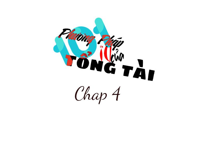 101 Phương Pháp Của Tổng Tài Chap 4 - Next Chap 5