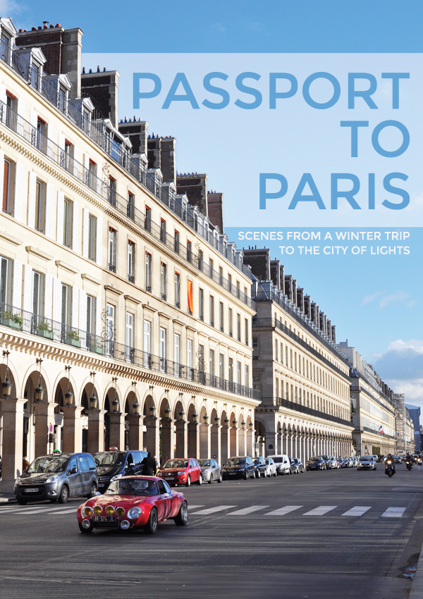 passport to paris: scenes from a winter trip to the city of lights.