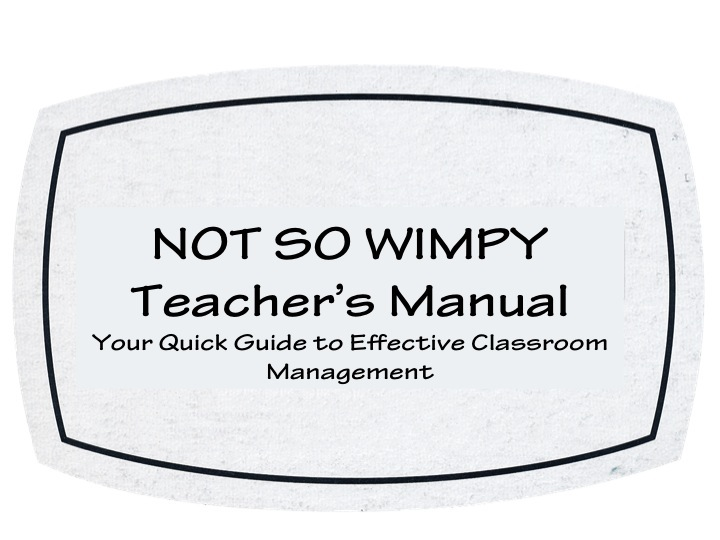 A Not So Wimpy Teacher&#39;s Behavior Management Manual