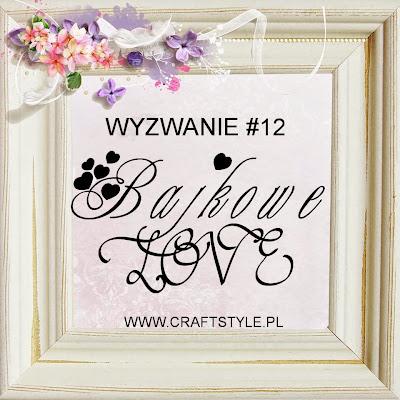 http://craftstylepl.blogspot.com/2015/02/wyzwanie-12-bajkowe-love.html