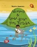 "Novel anak-anak ""Wampasi & Lumba-Lumba yang Terluka"" Rp. 29.000,-"
